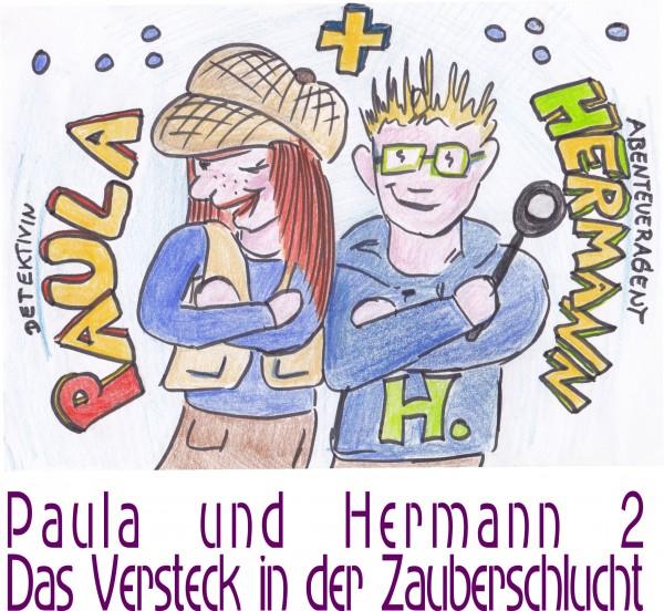 """Paula und Hermann 2 'Das Versteck in der Zauberschlucht"""""""